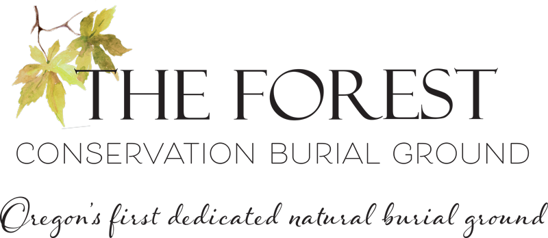 The Forest Conservation Burial Ground - Oregon's First Dedicated natural Burial Ground